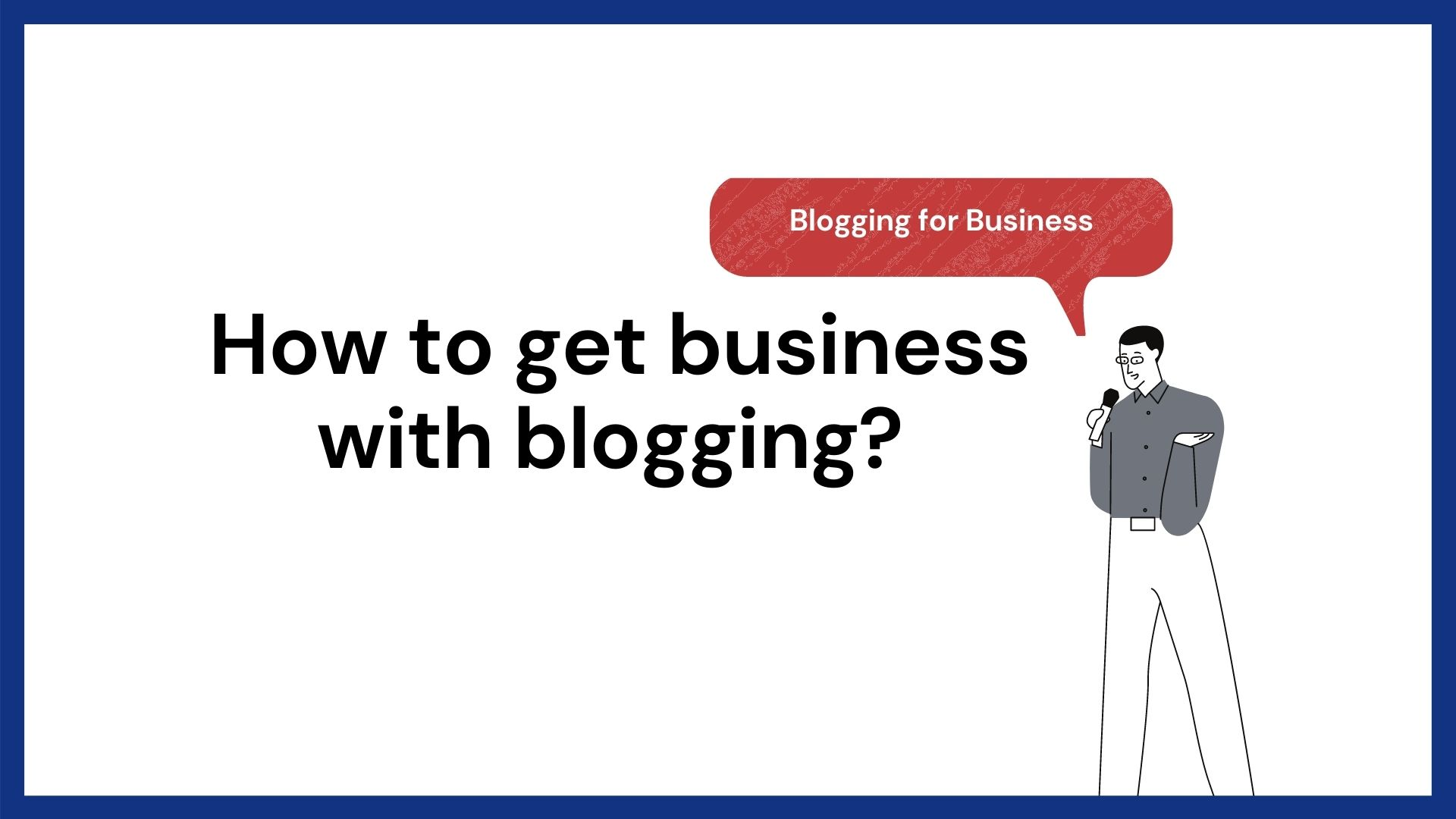 How to get business with blogging